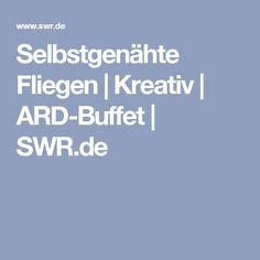 Selbstgenähte Fliegen | Kreativ | ARD-Buffet | SWR.de