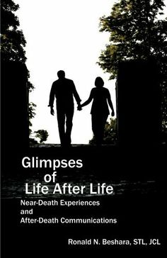 Glimpses of Life After Life - Near-Death Experiences and After-Death Communications by Ronald Beshara. $4.34. 107 pages