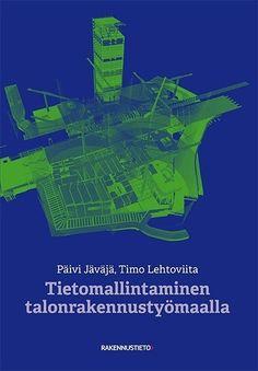 Tietomallintaminen talonrakennustyömaalla: Päivi Jäväjä, 2016.