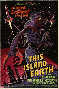 """theniftyfifties: """" 'This Island, Earth' - 1955 sci fi film poster. """" Nope, this is actually a modern poster! Designed by the amazing Francesco Francavilla for Mondo down in Austin, TX. Old Movie Posters, Classic Movie Posters, Movie Poster Art, Poster S, Horror Movie Posters, Horror Movies, Classic Sci Fi Movies, Film Science Fiction, Earth Poster"""
