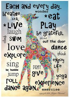 Words to live by and Giraffe by Janpen Sherwood. Giraffe Quotes, Giraffe Art, Inspirational Animal Quotes, Motivational Quotes, Peace And Love, Love You, My Love, Positive Vibes, Positive Quotes