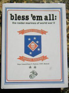 Bless-Em-All-The-Raider-Marines-of-World-War-2-book-Gen-Oscar-Peatross-USMC Usmc, Marines, Marine Raiders, Major General, Marine Corps, Book Collection, World War Ii, Blessed, Military