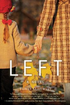 Left: A Novel by Tamar Ossowski http://www.amazon.com/dp/1626360375/ref=cm_sw_r_pi_dp_bU8uub12TGTD3