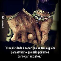 #A felicidade suprema reside na cumplicidade de um amor VERDADEIRO.#
