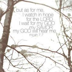 My God will hear me.