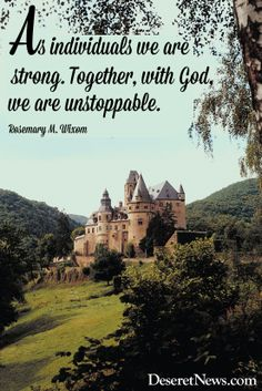 """""""As individuals we are strong. Together, with God, we are unstoppable."""" Sister Wixom #GeneralWomensMeeting #lds #quotes"""