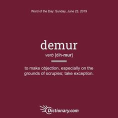 Demur - Word of the Day New Vocabulary Words, Vocabulary Builder, English Vocabulary, Words To Use, Cool Words, English Words, English Vinglish, Idioms And Phrases, Definition Of Love