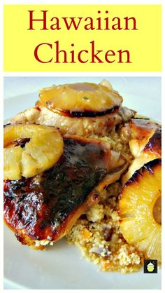 Hawaiian Chicken - A great dinner idea with wonderful caramelised pineapples on top and cooked it a delicious sauce! Serve with cous cous, rice, mashed potatoes, whatever you enjoy!