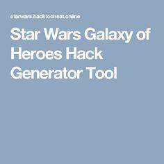 Star Wars Galaxy of Heroes Hack Generator Tool