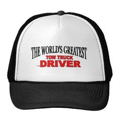 The World s Greatest Tow Truck Driver Trucker Hat  ffe1c6eeee2e