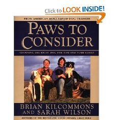 Paws to Consider - inspired to write this one after reading many a selection book written by people who had never met or trained the dogs they were recommending. I included only breeds I had worked with or owned and that were fairly easy for people to acquire. Broke the book down by reader need not by breed group. Gave people real information on the breeds they were considering. So much more to dogs than their look!
