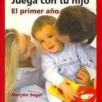 JUEGA CON TU HIJO MARYLIN SEGAL- El Primer Año    SIGMARLIBROS