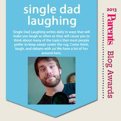 No parenting topics are off-limits for Single Dad Laughing. Learn more about the blog, nominated for the Parents Best Blog Awards!