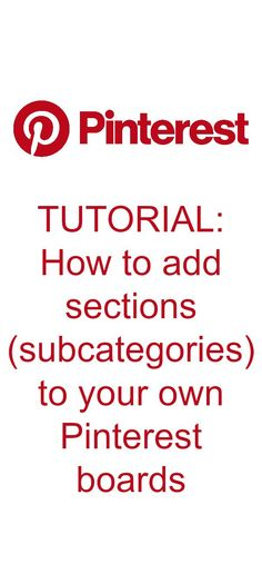 Pinterest Tutorial - How to add sections (subcategories) to your Pinterest boards | Robyns.World