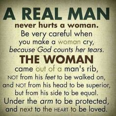"""Man, whoever created this meme never read the Old Testament. And what is a real man? Does anyone know with any degree of certainty? Seriously, the phrase a """"real man"""" is the definition of patriarchy! Can I get an amen, Oxymoron. Now Quotes, Great Quotes, Bible Quotes, Inspirational Quotes, Real Men Quotes, Respect Women Quotes, Godly Men Quotes, Quotes About Men, Super Quotes"""