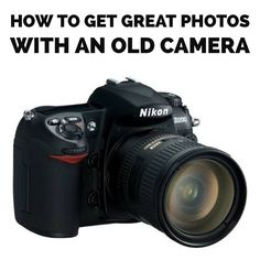 Just because you have an old camera or an outdated model does not mean you can't take good photos. Here are some tips to get the most from your old camera.