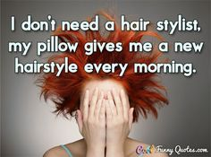 funny pictures hair stylist quotes http://www.wishesquotez.com/2017/01/funny-hair-quotes-tumblr-with-cute-love-pictures-and-sayings.html