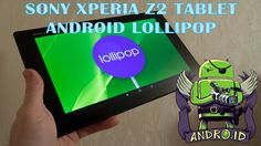 Sony Xperia Z2 Tablet обзор прошивки Lollipop Android 5