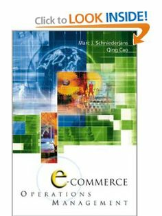 E-Commerce in Operations Management by Marc J. Schniederjans. $38.89. Edition - 1st. Publication: September 1, 2002. Author: Marc J. Schniederjans. Publisher: World Scientific Publishing Company; 1st edition (September 1, 2002)