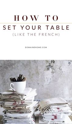 6 steps for setting a table in a manner that looks both chic and effortless. French Country Home Decorating Farmhouse modern style for house appartment & cottage interiors Rugs pillows wndow treatments curtains & accessories Parisian ideas Provance
