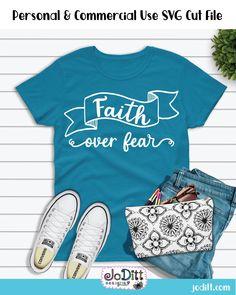 Faith Over Fear SVG - Faith Cross Svg - Faith Svg - Christian Svg - Faith Clipart - Scripture Svg - Bible Verse Svg - Hand Lettered Svg