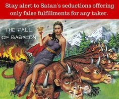 The City of Babylon was known for luxuries and wealth and was compared to a prostitute in the Bible but her powerful art of seduction ultimately earned God's wrath with her fall.    Let us avoid corruption of gross excess that catapults us so far into our WANTS that we cease to recognize NEED. Sometimes moderation in a culture of excess can be more challenging than abstinence. Stay alert to Satan's seductions offering only false fulfillments for any taker.   We must be careful not to let the…