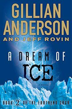 A Dream of Ice: EarthEnd Saga #2 by Gillian Anderson http://www.amazon.com/dp/1476776555/ref=cm_sw_r_pi_dp_1C.7vb0749TCW
