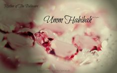THE COMPANION: Ummu Habibah - Ramlah bt Abu Sufyan - Steadfast on her faith. Prophet Muhammad, Hadith, Believe, Articles