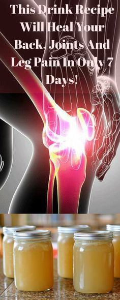 This #Drink Recipe Will Heal Your Back, Joints And Leg Pain In Only 7 Days!