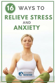 Excess stress is a common problem for many people. Learn effective ways to relieve stress and anxiety with these 16 simple tips: https://authoritynutrition.com/16-ways-relieve-stress-anxiety/