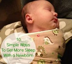 10 Simple Ways to Get More Sleep with a Newborn