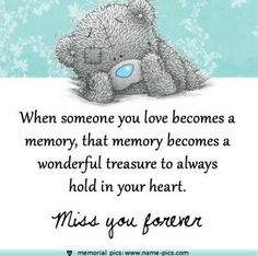 ♥ Tatty Teddy ♥ Miss You Forever, Dad. Tatty Teddy, Miss My Mom, Miss You, Teddy Bear Quotes, Missing Quotes, Pomes, Blue Nose Friends, Bear Pictures, Love Bear
