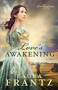 Love's Awakening by Laura Frantz   (Historical Christian Fiction)