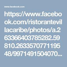 https://www.facebook.com/ristorantevillacaribe/photos/a.263366403785282.59810.263357077119548/997149150407000/?type=3&theater