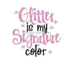 Glitter is my Signature color Embroidery Design (2 digital files). $3.50, via Etsy.