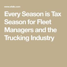 Every Season is Tax Season for Fleet Managers and the Trucking Industry