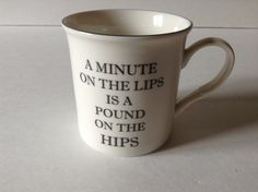 "Kent Pottery ""A Minute On The Lips Is A Pound On The Hips"" Coffee Tea Mug Cop by afunspottoshop on Etsy"