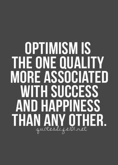 Truth. A possitive attitude leads you to obtain success in life. El optimismo y la felicidad son las cualidades que más se asocian al éxito . Change your attitude be positive!
