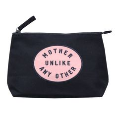 A lovely and very useful makeup bag for all the mums doing it their own way! The 'Mother Unlike Any Other' embroidered patch has been applied to a sturdy black