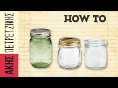 Un viandante in cucina: How to sterilize jars Drinking Around The World, Diy Beauty, Tricks, Cooking Tips, Helpful Hints, Mason Jars, Greek, Make It Yourself, Recipes