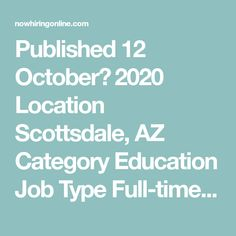 """Published 12 October، 2020 Location Scottsdale, AZ Category Education  Job Type Full-time  Description Essential To The Job Role • Demonstrate """"whole student"""" pedagogy demonstrating awareness of student Finding The Right Job, Education Jobs, 12 October, Instructional Strategies, Creative Thinking, Communication Skills, Student Learning, Encouragement, Positivity"""