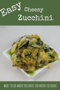Easy Cheesy Zucchini Recipe :: Ooey Gooey Cheesy Zucchini Recipe ...