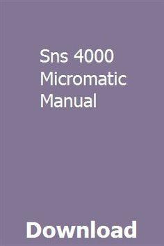 Sns 4000 Micromatic Manual Owners Manuals Repair Manuals Manual