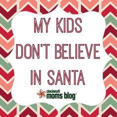 My Kids Don't Believe in Santa | Cincinnati Moms Blog