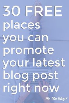 Blogging tips: Writing is the easy part. Now you have to promote. Here are 30 free places you can promote your latest blog post! http://ohsheblogs.com/promote-your-blog-post-for-free/?utm_campaign=coschedule&utm_source=pinterest&utm_medium=Oh%2C%20She%20Blogs%21&utm_content=30%20Ways%20to%20Promote%20Your%20Blog%20Post%20for%20Free%20Right%20Now