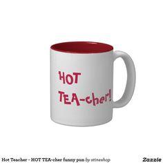 Hot Teacher - HOT TEA-cher funny pun Two-Tone Coffee Mug #sold on #zazzle