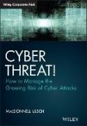 Cyber threat! : how to manage the growing risk of cyber attacks