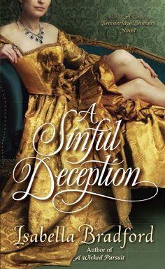 A Sinful Deception: A Breconridge Brothers Novel (The Breconridge Brothers) by Isabella Bradford, http://www.amazon.com/dp/B00IQRN4WU/ref=cm_sw_r_pi_dp_Wwjgtb1XDNW0X