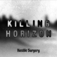 Hostile Surgery's KILLING HORIZON album cover (preview) Album Covers, Surgery, Design