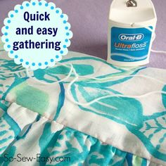 Quick and easy gathering with Dental Floss!